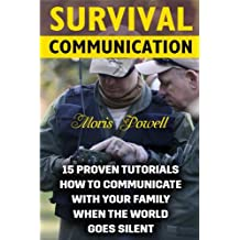 Survival Communication: 15 Proven Tutorials How To Communicate With Your Family When the World Goes Silent