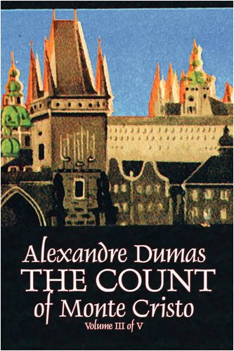 The Count of Monte Cristo, Volume III (of V) by Alexandre Dumas, Fiction, Classics, Action & Adventure, War & Military Cover Image