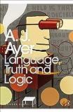 Language, Truth and Logic (Penguin Modern Classics) (English Edition)