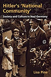 Hitler's 'National Community': Society and Culture in Nazi Germany (A Hodder Arnold Publication) by Dr Lisa Pine (2007-04-27)