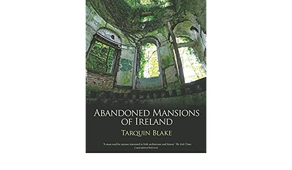 Amazon it: Abandoned Mansions of Ireland by Tarquin Blake