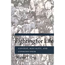 [(Fighting for Life : Contest, Sexuality, and Consciousness)] [By (author) Walter J. Ong] published on (November, 2012)