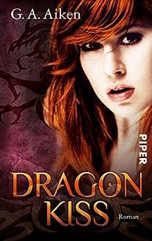 Dragon Kiss: Roman von [Aiken, G. A.]