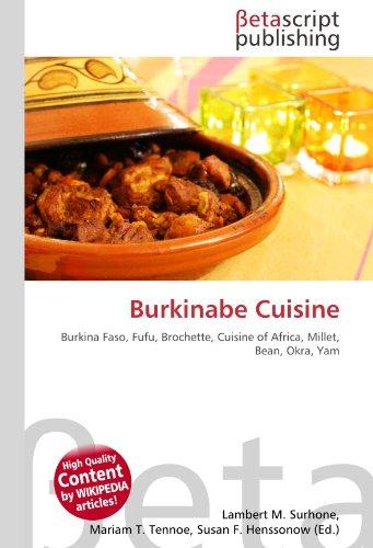 Burkinabe Cuisine: Burkina Faso, Fufu, Brochette, Cuisine of Africa, Millet, Bean, Okra, Yam
