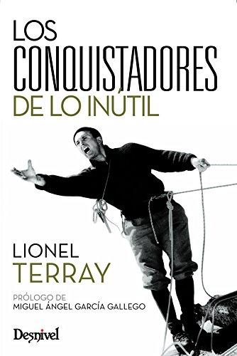 Conquistadores De Lo Inutil, Los (Literatura (desnivel)) por Lionel Terray