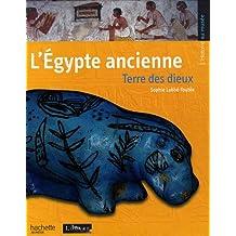 L'Egypte ancienne : Terre des dieux