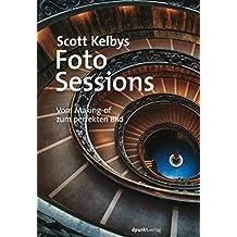 Scott Kelbys Foto-Sessions: Vom Making-of zum perfekten Bild