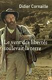 """Afficher """"Le vent des libertés soulevait la terre"""""""