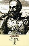 Stefan Zweig, Gesammelte Werke in Einzelbänden (Taschenbuchausgabe): Magellan: Der Mann und seine Tat - Stefan Zweig