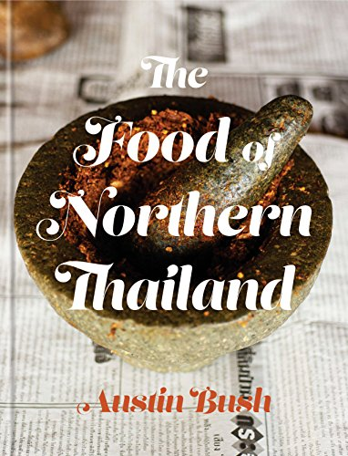 The Food of Northern Thailand par Austin Bush