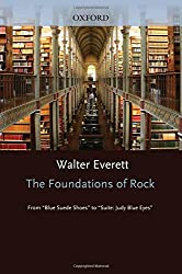 The Foundations of Rock: From Blue Suede Shoes to Suite: Judy Blue Eyes by Walter Everett (2008-12-09)