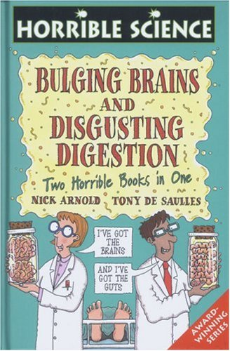 Bulging Brains: AND Disgusting Digestion (Horrible Science) por Nick Arnold