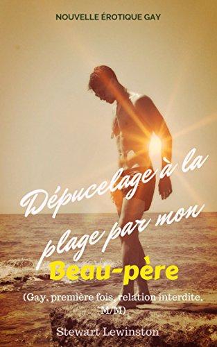 Dépucelage à la plage par mon beau-père: Gay, première fois, relation interdite, M/M par Stuart Lewinston