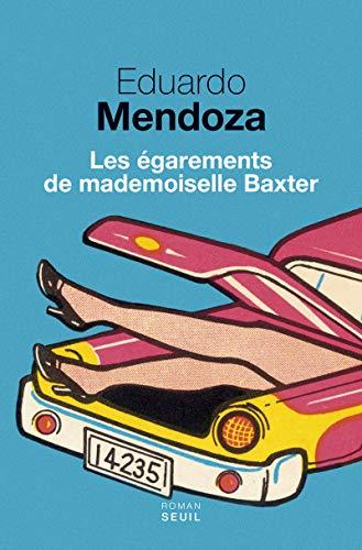 Les Égarements de mademoiselle Baxter par Eduardo Mendoza