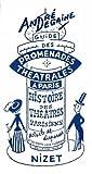 Guide des promenades théâtrales à Paris : Histoire des théâtres parisiens sous forme de cinq promenades