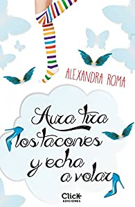 Aura tira los tacones y echa a volar par Alexandra Roma