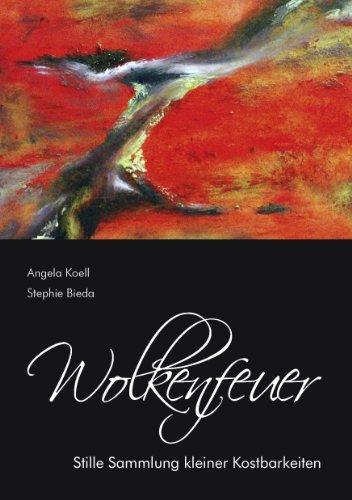 Wolkenfeuer: Stille Sammlung kleiner Kostbarkeiten (German Edition)