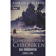 Die Elementarsturm-Chroniken – Das Druidentor: Episode 1 | Fantasy in Serie