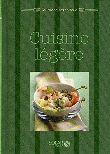 Cuisine légère - Gourmandises en série
