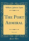 The Port Admiral, Vol. 1 of 3 (Classic Reprint)