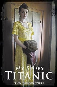 My Story: Titanic by [White, Ellen Emerson]