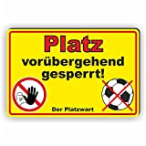 PLATZ GESPERRT - Platz nicht bespielbar - SCHILD / D-032 (30x20cm Schild)