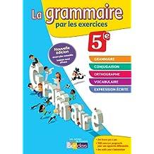 La grammaire par les exercices 5e - Cahier d'exercices - Edition 2014