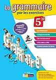 La grammaire par les exercices 5e – Cahier d'exercices – Edition 2014