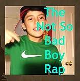 The Not so Bad Boy Rap (feat. Jaden W.)
