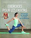 Exercices pour les fascias : Davantage de mobilité, de santé, de dynamisme...