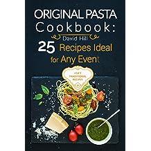 Original Pasta Cookbook: 25 recipes ideal for any event. (English Edition)