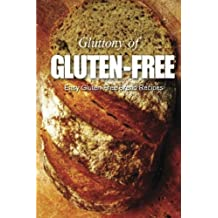 Easy Gluten-Free Bread Recipes (Gluttony of Gluten-Free) by Georgia Lee (2013-08-11)