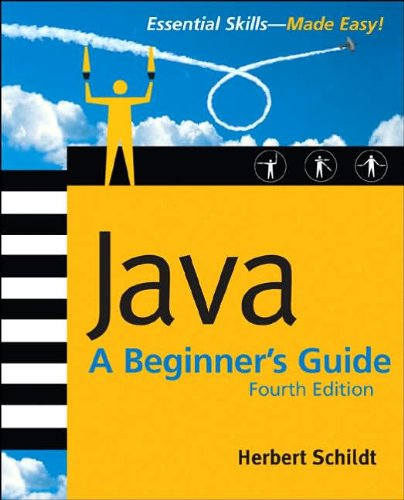 By Herbert Schildt Java: A Beginner's Guide, 4th Ed. (4th Edition)
