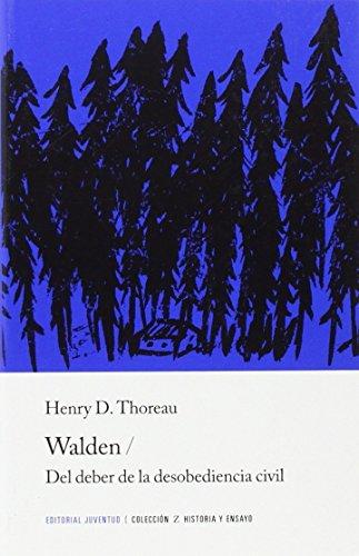 Walden y Del Deber de la desobediencia civil (HISTORIA) por Henry Thoreau