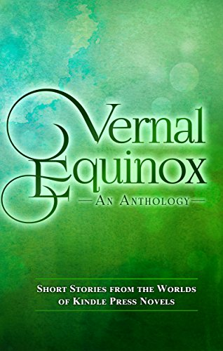 vernal-equinox-short-stories-from-the-worlds-of-kp-novels-kindle-press-anthologies-book-2-english-ed