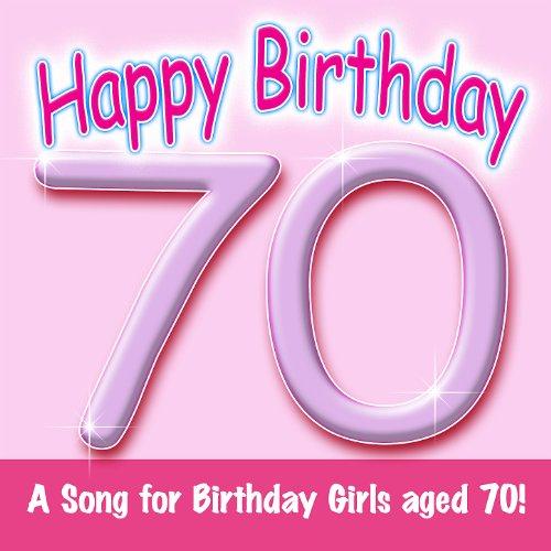 Happy Birthday (Girl Age 70) 70 S Girl