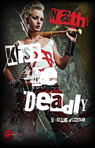 [EPUB] Kiss me deadly : 0-sang d'ombre