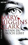 Wenn du noch lebst: Thriller - Mary Higgins Clark