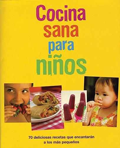 Cocina sana para ninos/ Healthy Cooking for Your Kids por Sarah Banbery