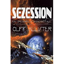 Sezession: Ein Gregory A. Duncan Fall (Gregory A. Duncan Romane 2) (German Edition)