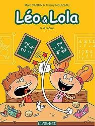 Léo et Lola, Tome 6 : A l'école