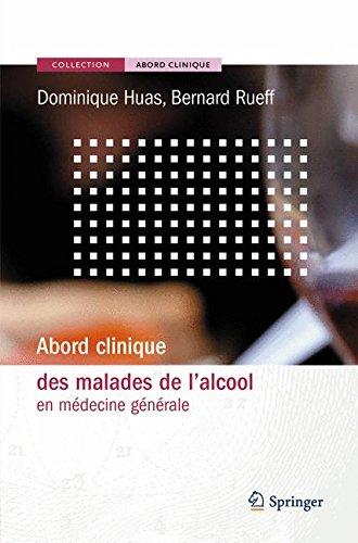 Abord clinique des malades de l'alcool: en médecine générale: En Medecine Generale par Dominique Huas, Bernard Rueff