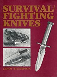 Survival/Fighting Knives by Leroy Thompson (1985-12-03)