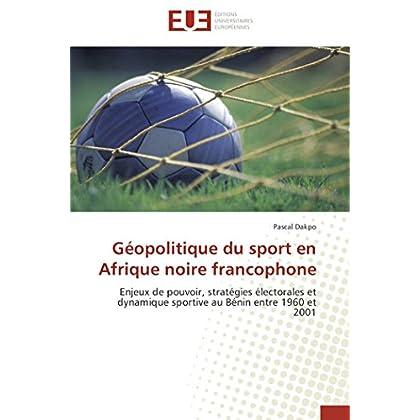 Géopolitique du sport en afrique noire francophone