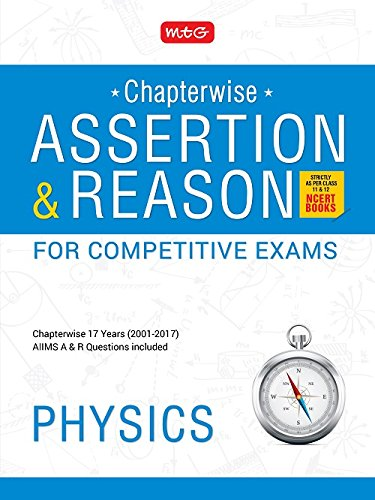 Assertion and Reason for Competitive Exams - Physics (Chapterwise 17 Years 2001-2017)
