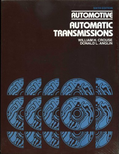 Automotive Automatic Transmissions (McGraw-Hill Automotive Technology Series) by Crouse, William Harry, Anglin, Donald L. (1983) Paperback