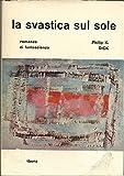 La Svastica Sul Sole Di Philip K. Dick, I° Ed. La Tribuna 1965
