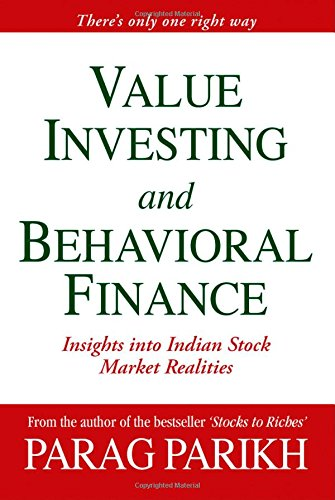 VALUE INVESTING AND BEHAVIORAL FINANCE: INSIGHTS INTO INDIAN STOCK MARKET REALITIES