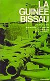 La Guinée-Bissau : d'Amilcar Cabral à la reconstruction nationale