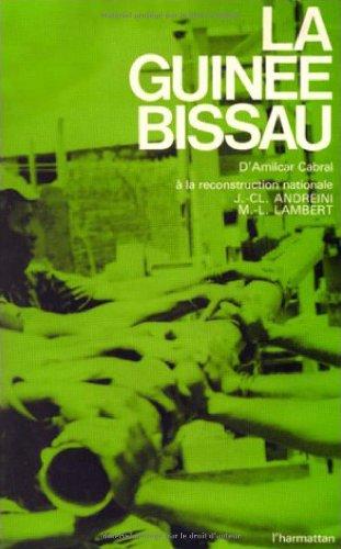 La Guinée-Bissau: DAmilcar Cabral à la reconstruction nationale par Jean Claude Andreini